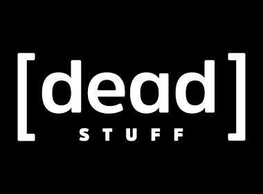 Dead Stuff - no shoes, no merch, no mercy!